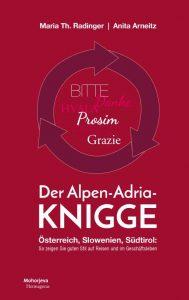 Der Alpen-Adria-Knigge von Anita Arneitz und Maria Th. Radinger